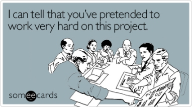 pretended-very-hard-project-workplace-ecard-someecards